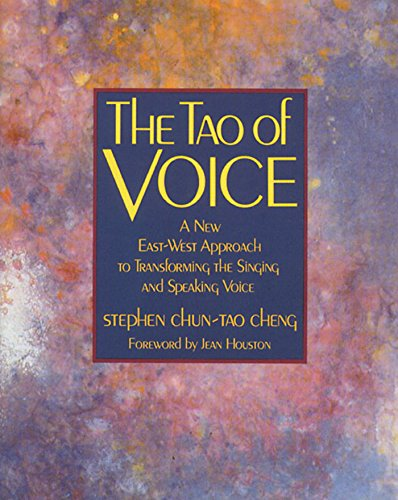 9780892812608: The Tao of Voice: A New East-West Approach to Transforming the Singing and Speaking Voice