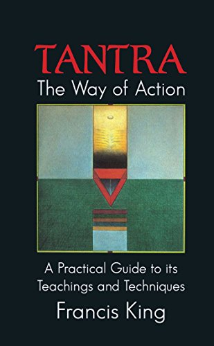 Tantra: The Way of Action: A Practical: King, Francis