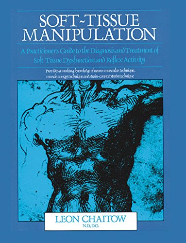 Soft-Tissue Manipulation: A Practitioner's Guide to the Diagnosis and Treatment of Soft Tissue Dy...