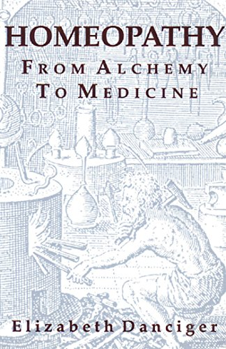 9780892812905: Homeopathy from Alchemy to Medicine