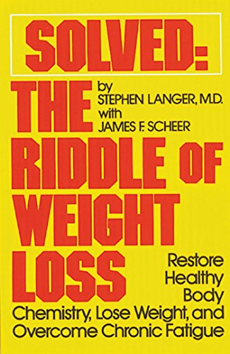 Solved: The Riddle of Weight Loss - Restore Healthy Body Chemistry, Lose Weight, and Overcome Chr...