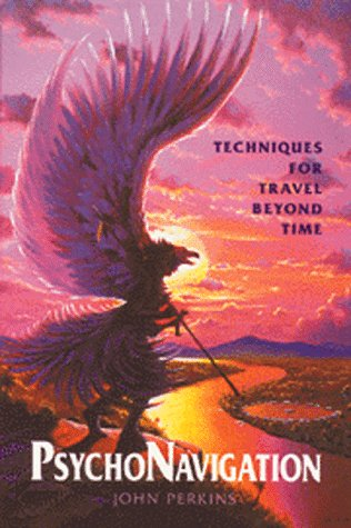 Psychonavigation: Techniques for Travel Beyond Time (0892813008) by Perkins, John