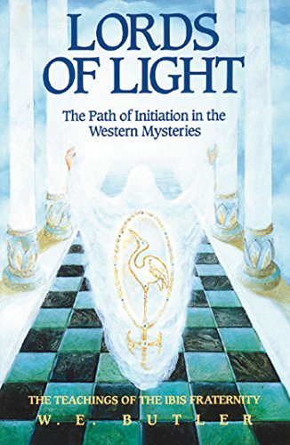 Lords of Light: The Path of Initiation: W. E. Butler