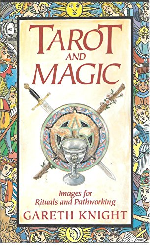 Tarot and Magic: Images for Ritual and: Knight, Gareth