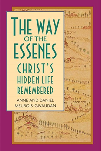 The Way of the Essenes. Christ's Hidden Life Remembered.