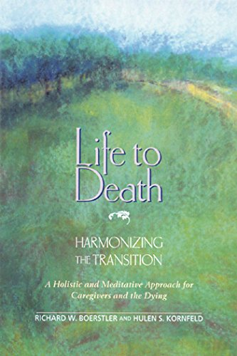 9780892813292: Life to Death: Harmonizing the Transition: A Holistic and Meditative Approach for Caregivers and the Dying