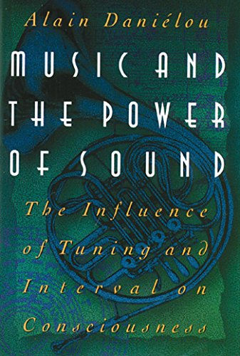 9780892813360: Music and the Power of Sound: The Influence of Tuning and Interval on Consciousness