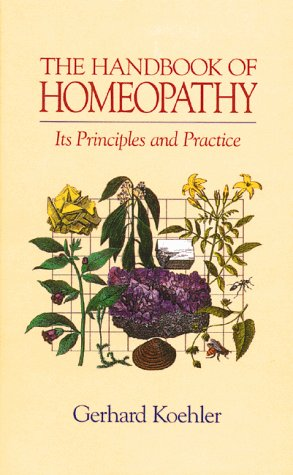 9780892813452: The Handbook of Homeopathy: Its Principles and Practice