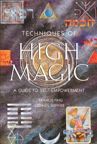 9780892813506: Techniques of High Magic: A Guide to Self-Empowerment