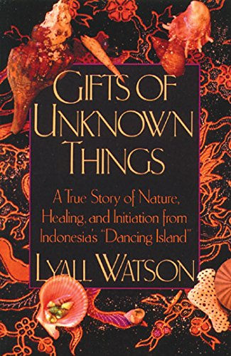 """9780892813537: Gifts of Unknown Things: A True Story of Nature, Healing, and Initiation from Indonesia's """"Dancing Island"""""""