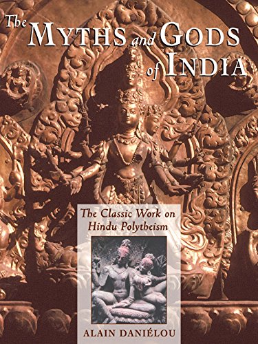 The Myths and Gods of India: The Classic Work on Hindu Polytheism from the Princeton Bollingen ...