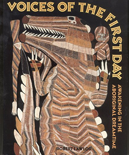 Voices of the First Day; Awakening in the Aboriginal Dreamtime