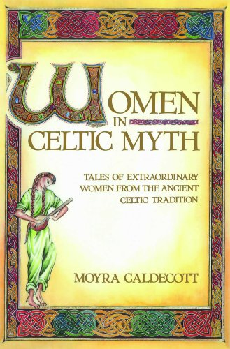 9780892813575: Women in Celtic Myth: Tales of Extraordinary Women from the Ancient Celtic Tradition