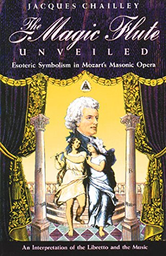 9780892813582: The Magic Flute Unveiled: Esoteric Symbolism in Mozart's Masonic Opera : An Interpretation of the Libretto and the Music