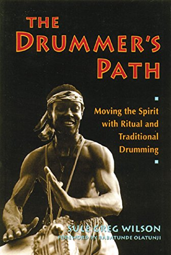 9780892813599: The Drummer's Path: Moving the Spirit with Ritual and Traditional Drumming