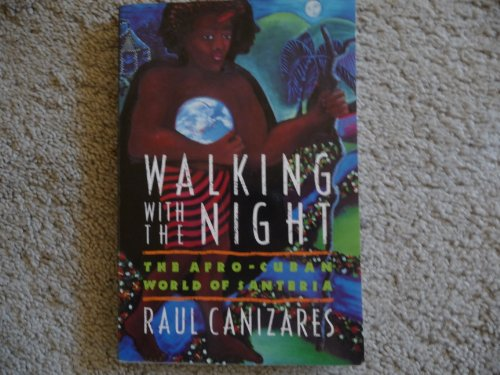 9780892813667: Walking With the Night: The Afro-Cuban World of Santeria