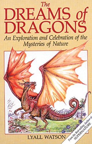 9780892813728: The Dreams of Dragons: An Exploration and Celebration of the Mysteries of Nature