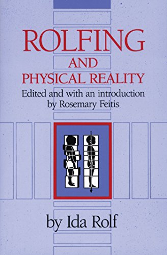 Rolfing and Physical Reality (Paperback)