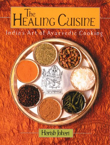 9780892813827: The Healing Cuisine: India's Art of Ayurvedic Cooking (Healing Arts Press)