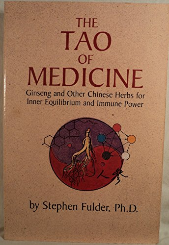 9780892813889: The Tao of Medicine: Ginseng and Other Chinese Herbs for Inner Equilibrium and Immune Power