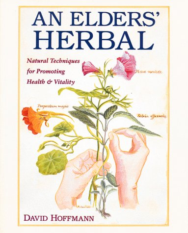An Elders' Herbal Natural Techniques for Promoting Health & Vitality: Hoffmann, David with...
