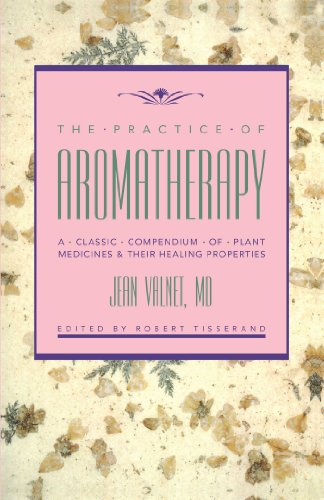 9780892813988: Practice of Aromatherapy: A Classic Compendium of Plant Medicines & Their Healing Properties
