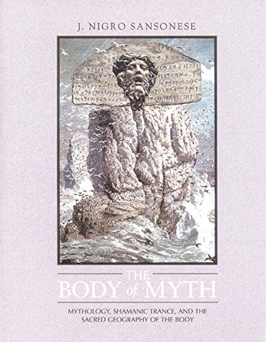 9780892814091: The Body of Myth: Mythology, Shamanic Trance, and the Sacred Geography of the Body