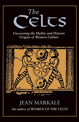 The Celts: Uncovering the Mythic and Historic Origins of Western Culture