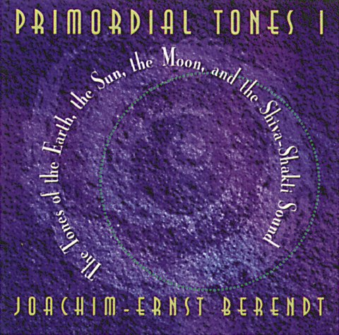 9780892814169: Primordial Tones 1: The Tones of the Earth, the Sun, the Moon, and the Shiva-Shakti Sound