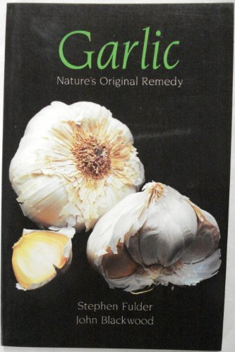Garlic: Nature's Original Remedy