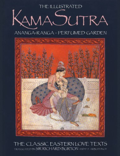 The Illustrated Kama Sutra: Ananga-Ranga Perfumed Garden, The Classic Eastern Love Texts (Classic ...