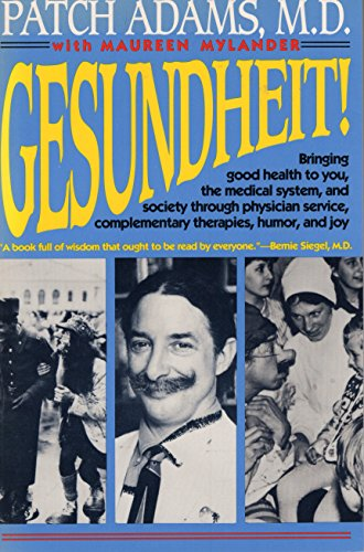 Gesundheit!: Bringing Good Health to You, the: Adams, Patch M.D.