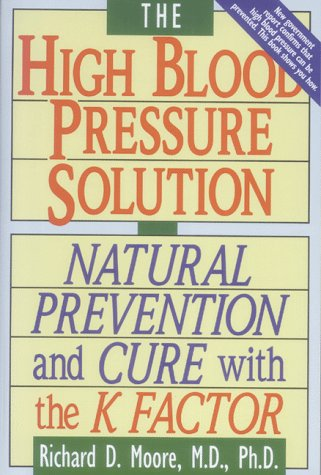 9780892814466: The High Blood Pressure Solution: Natural Prevention and Cure With the K Factor