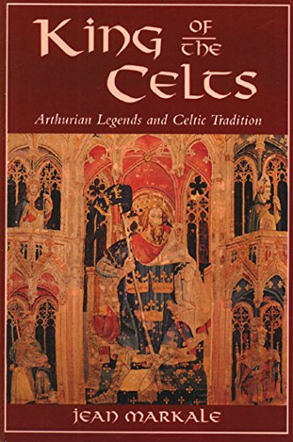 King of the Celts: Arthurian Legends and Celtic Tradition (0892814527) by Jean Markale