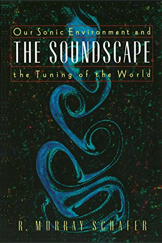 9780892814558: The Soundscape: Our Sonic Environment and the Tuning of the World