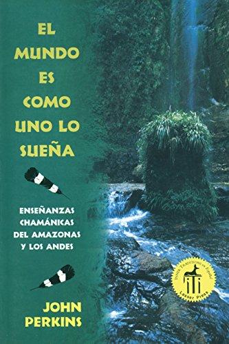 9780892814657: El Mundo Es Como Uno Lo Suena: Ensenanzas Chamanicas del Amazonas y Los Andes = The World is as You Dream It