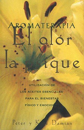 9780892814732: Aromatherapy: Scent and Psyche: Utilizacion de Los Aceites Esenciales Para El Bienestar Fisico y Emocional (Inner Traditions)