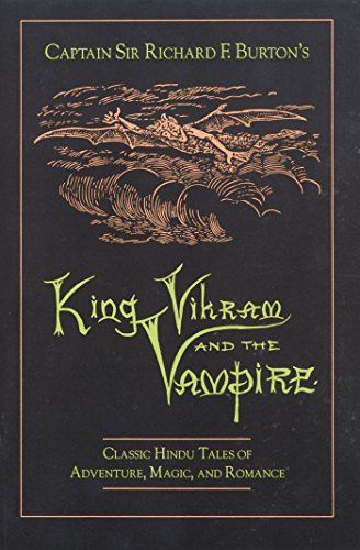 "Captain Sir Richard F.Burton's ""King Vikram and the Vampire: Burton, Sir Richard Francis"