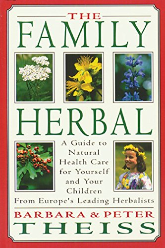 9780892814848: The Family Herbal: A Guide to Natural Health Care for Yourself and Your Children from Europe's Leading Herbalists
