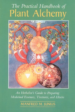 9780892814855: The Practical Handbook of Plant Alchemy: An Herbalist's Guide to Preparing Medicinal Essences, Tinctures, and Elixirs