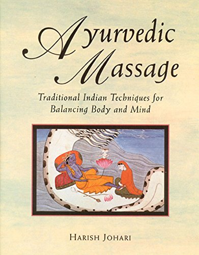 9780892814893: Ayurvedic Massage: Traditional Indian Techniques for Balancing Body and Mind
