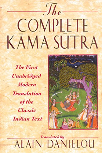 9780892814923: Kama Sutra: The First Unabridged Modern Translation of the Classic Indian Text: Complete Kama Sutra