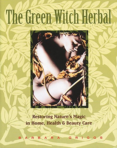 9780892814961: Green Witch Herbal: Restoring Nature's Magic in Home, Health, and Beauty Care