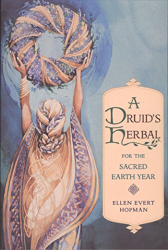A Druid's Herbal for the Sacred Earth Year.: Kräuter- + Naturheilkunde Hopman, E.E.
