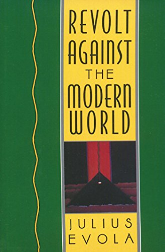9780892815067: Revolt Against the Modern World: Politics, Religion, and Social Order in the Kali Yuga