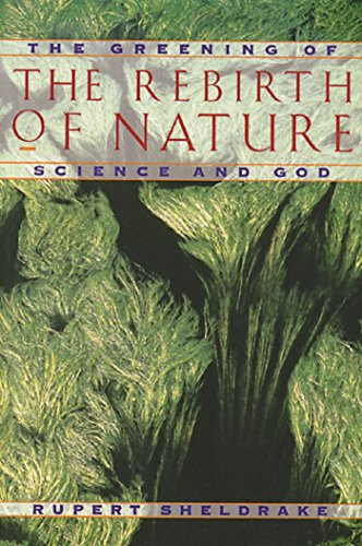 9780892815104: The Rebirth of Nature: The Greening of Science and God