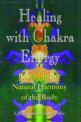Healing With Chakra Energy: Restoring the Natural Harmony of the Body