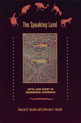 9780892815180: The Speaking Land: Myth and Story in Aboriginal Australia