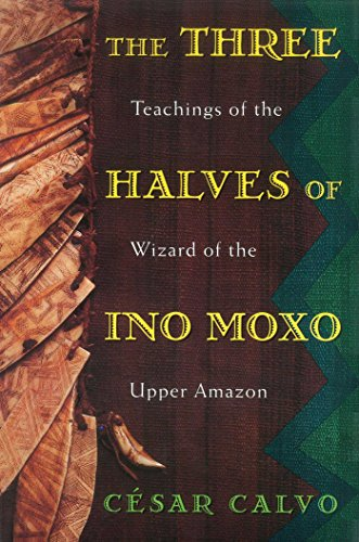 9780892815197: Three Halves of Ino Moxo: Teachings of the Wizard of the Upper Amazon