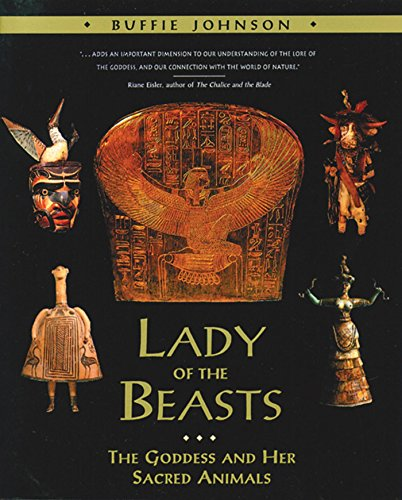9780892815234: Lady of the Beasts: The Goddess and Her Sacred Animals